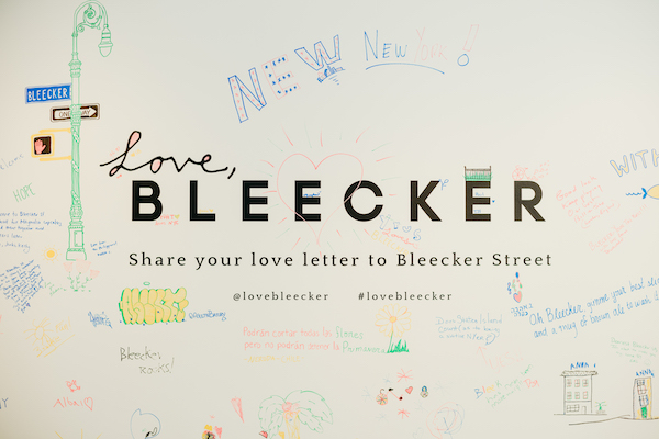Share your love letter to Bleecker Street